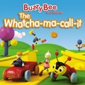 Buzzy Bee: The Whatcha-ma-call Book